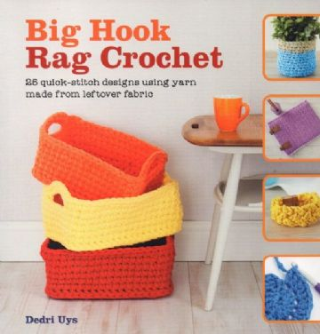 Big Hook Rag Crochet - Dedri Uys